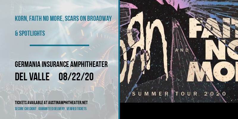 Korn, Faith No More, Scars On Broadway & Spotlights at Germania Insurance Amphitheater