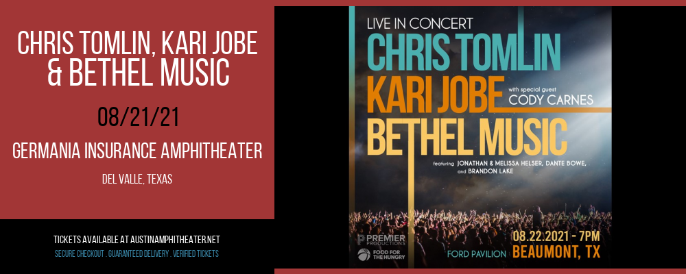 Chris Tomlin, Kari Jobe & Bethel Music at Germania Insurance Amphitheater